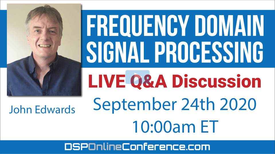 Live Q&A Discussion - Frequency Domain Signal Processing