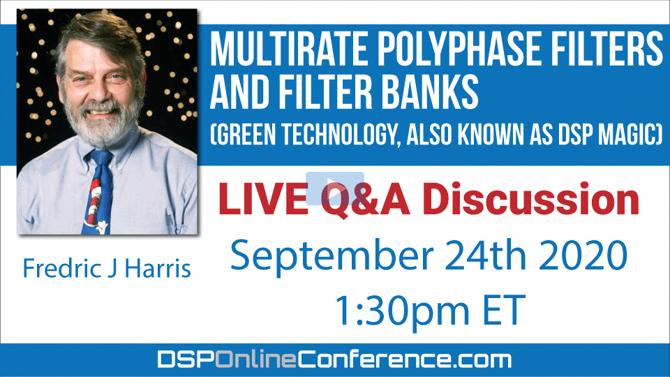 Live Q&A Discussion - Multirate Polyphase Filters and Filter Banks, (GREEN Technology, also known as DSP Magic)