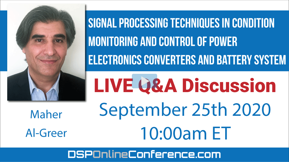 Live Q&A Discussion - Signal Processing Techniques in Condition Monitoring and Control of Power Electronics Converters and Battery System