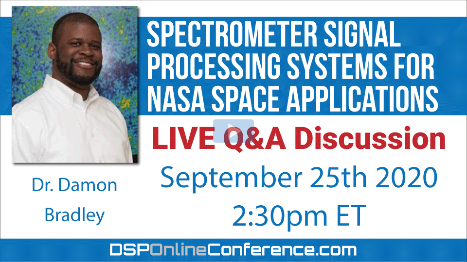 Live Q&A Discussion - Spectrometer Signal Processing Systems for NASA Space Applications