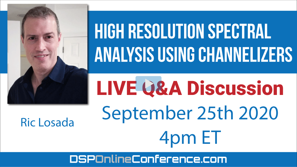 Live Q&A Discussion - High Resolution Spectral Analysis Using Channelizers