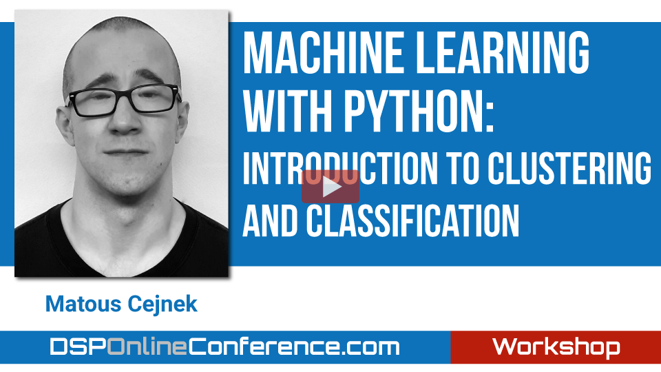 Machine Learning with Python: Introduction to Clustering and Classification
