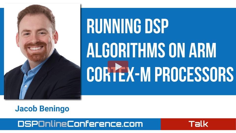 Running DSP Algorithms on Arm® Cortex®-M Processors