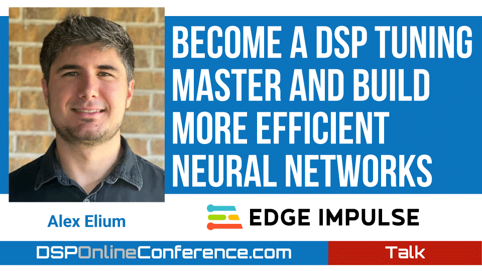 Become A DSP Tuning Master and Build More Efficient Neural Networks