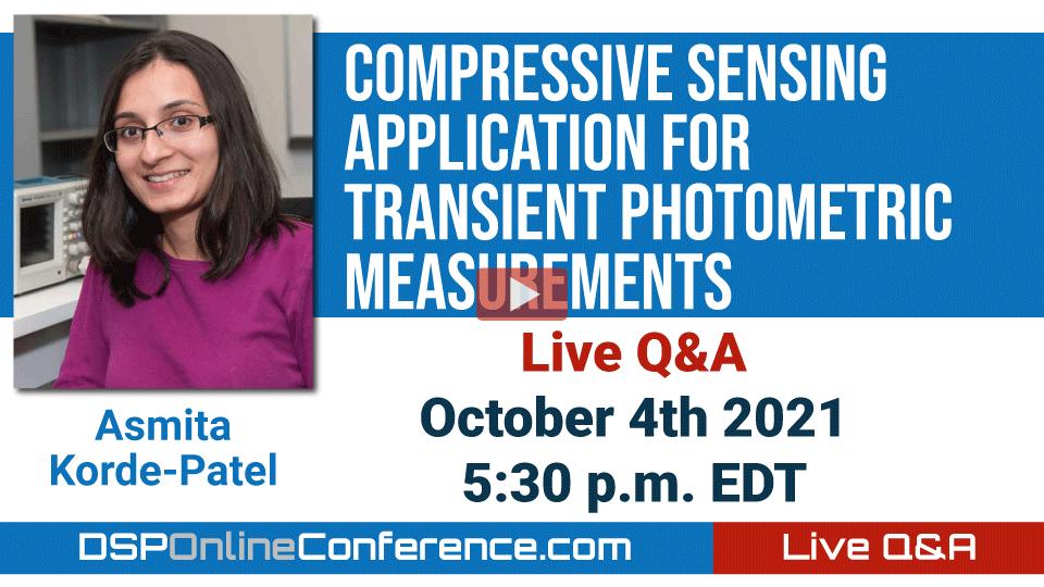 Live Q&A with Asmita Korde-Patel - Compressive Sensing Application for Transient Photometric Measurements