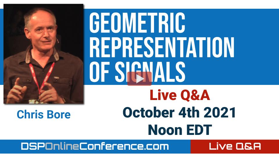 Live Q&A with Chris Bore - Geometric Representation of Signals