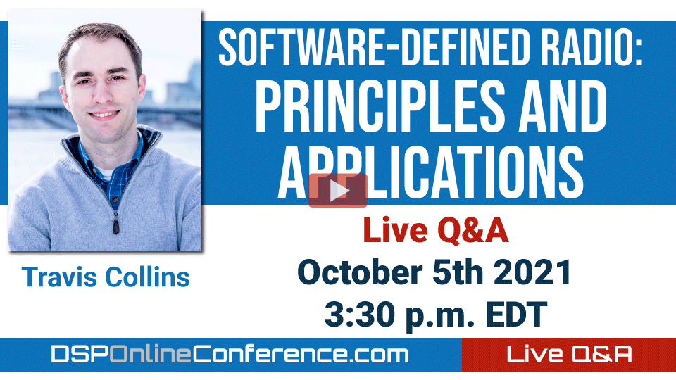 Live Q&A with Travis Collins - Software-Defined Radio: Principles and Applications