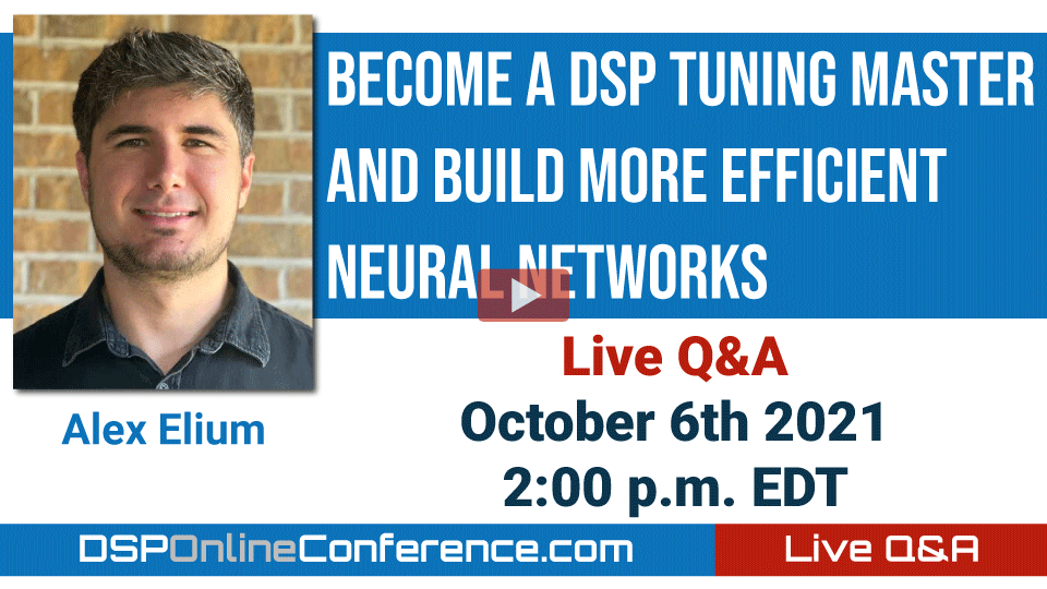 Live Q&A with Alex Elium - Become A DSP Tuning Master and Build More Efficient Neural Networks