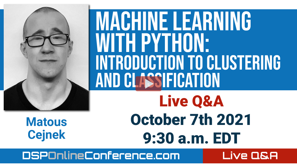 Live Q&A with Matous Cejnek - Machine Learning with Python: Introduction to Clustering and Classification