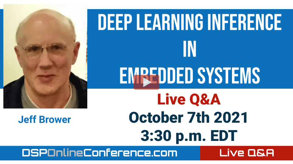 Live Q&A with Jeff Brower - Deep Learning Inference in Embedded Systems