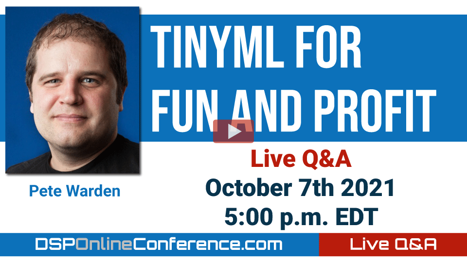 Live Q&A with Pete Warden - TinyML for Fun and Profit