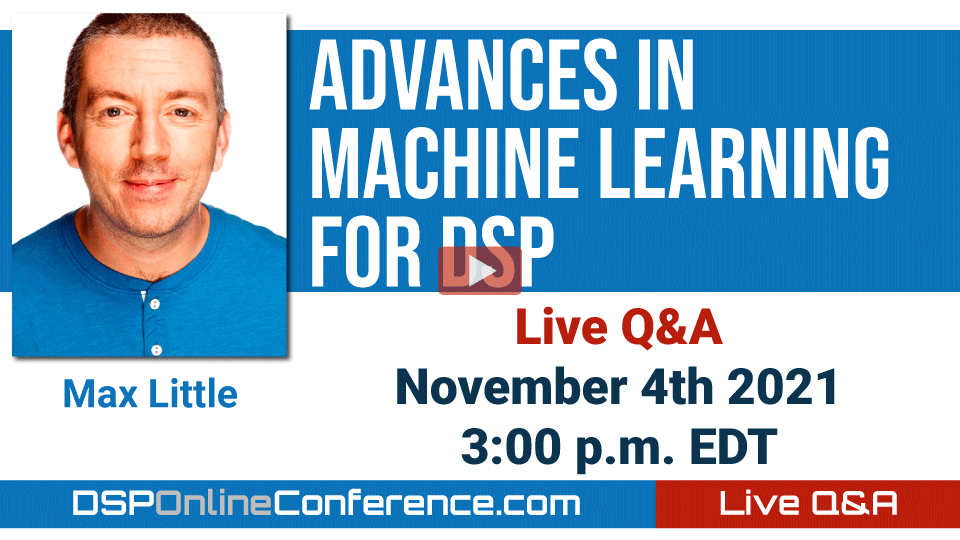 Live Q&A with Max Little - Advances in Machine Learning for DSP