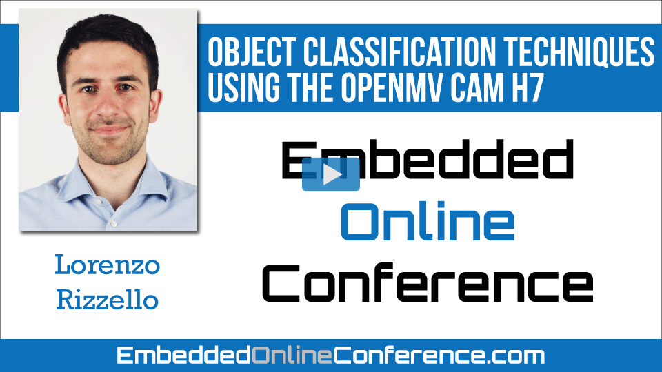 Object Classification Techniques using the OpenMV Cam H7