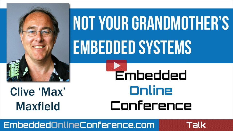 Not Your Grandmother's Embedded Systems