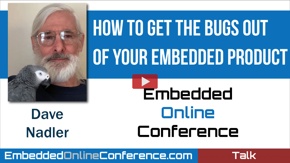 How to Get the Bugs Out of your Embedded Product