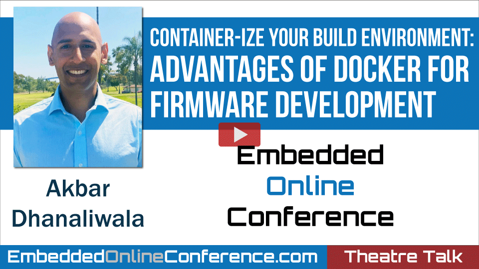 Container-ize Your Build Environment: Advantages of Docker For Firmware Development
