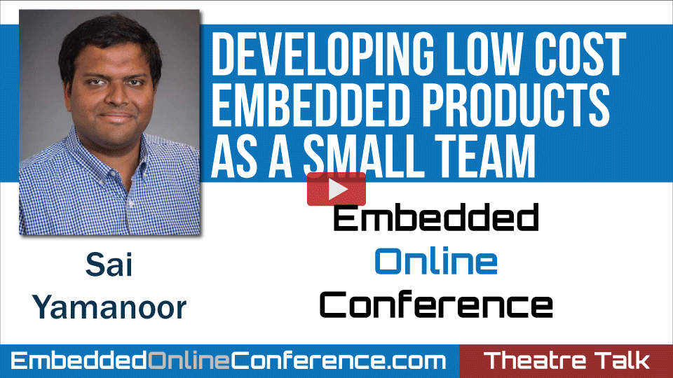 Developing Low Cost Embedded Products as a Small Team