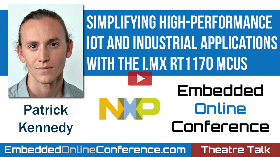 Simplifying High-Performance IoT and Industrial Applications with the i.MX RT1170 MCUs