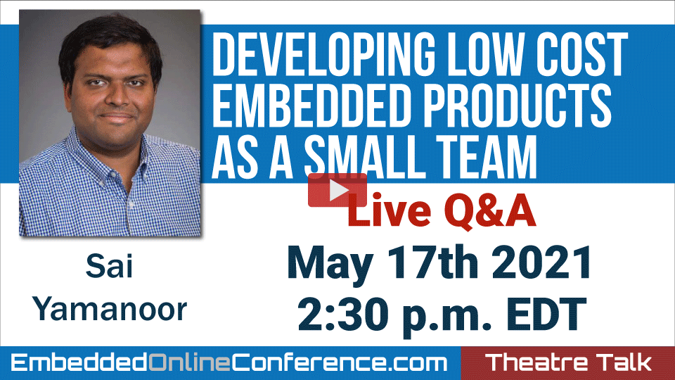 Live Q&A - Developing Low Cost Embedded Products as a Small Team