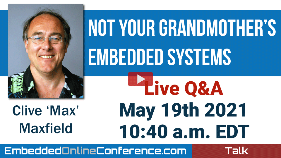 Live Q&A - Not Your Grandmother's Embedded Systems