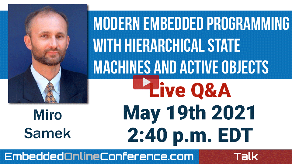 Live Q&A - Modern Embedded Programming with Hierarchical State Machines and Active Objects