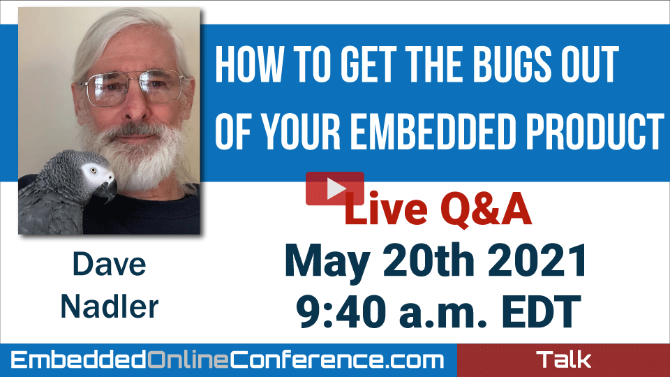 Live Q&A - How to Get the Bugs Out of your Embedded Product