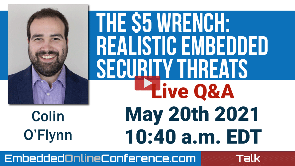 Live Q&A - The $5 Wrench: Realistic Embedded Security Threats