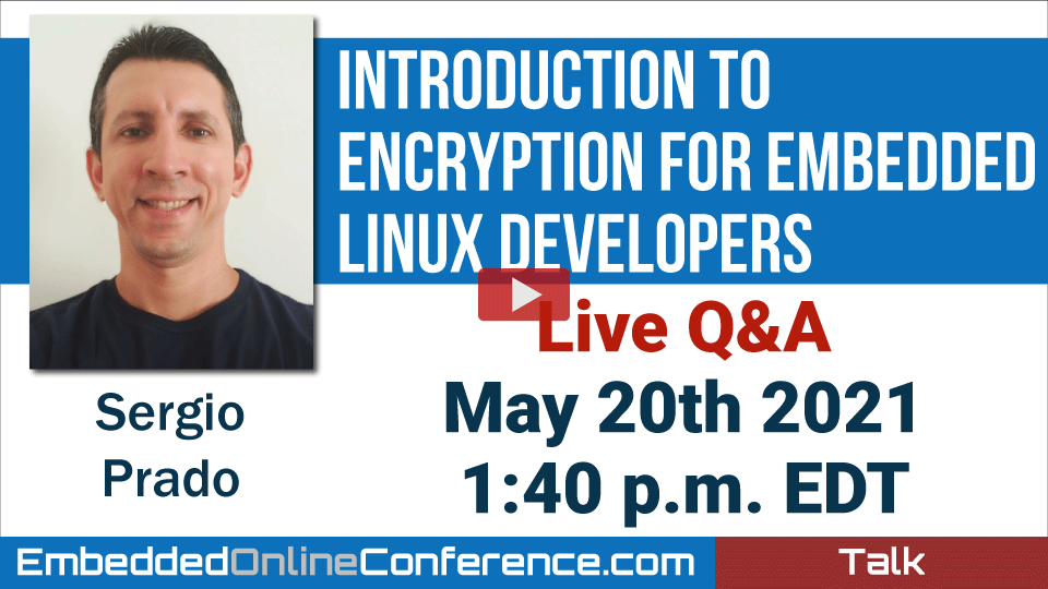 Live Q&A - Introduction to Encryption for Embedded Linux Developers
