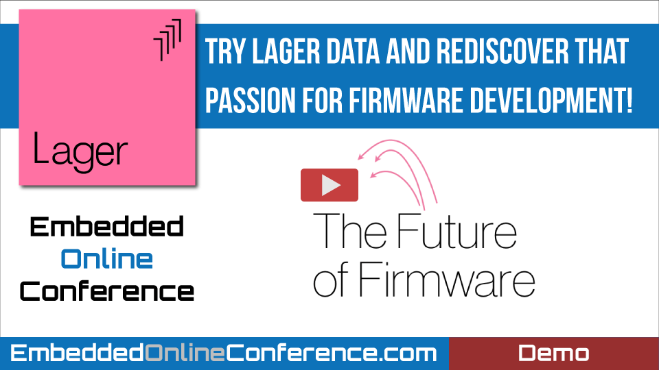Try Lager Data and Rediscover that Passion for Firmware Development!