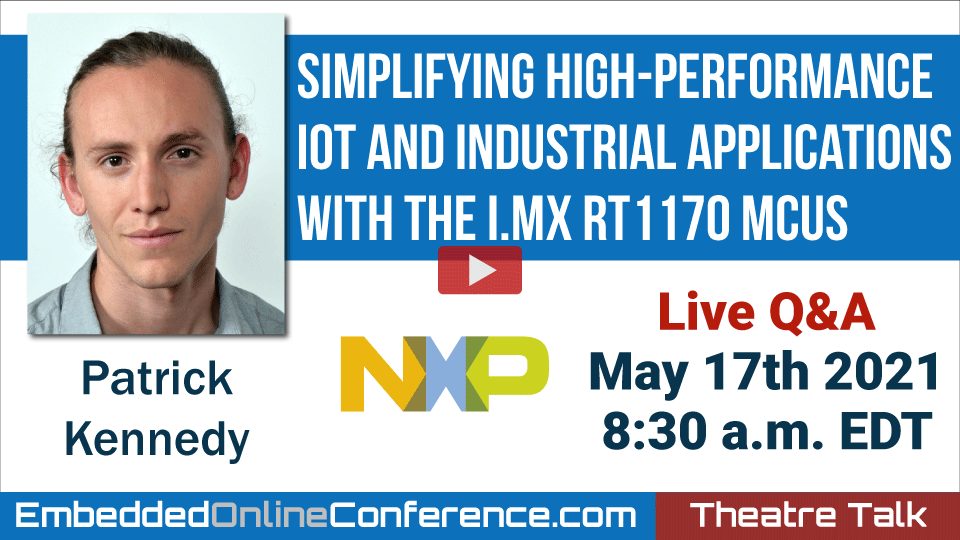 Live Q&A - Simplifying High-Performance IoT and Industrial Applications with the i.MX RT1170 MCUs