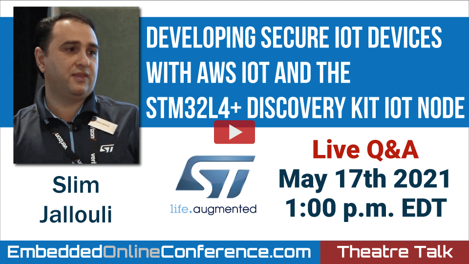 Live Q&A - Developing secure IoT devices with AWS IoT and the STM32L4 Discovery kit IoT node