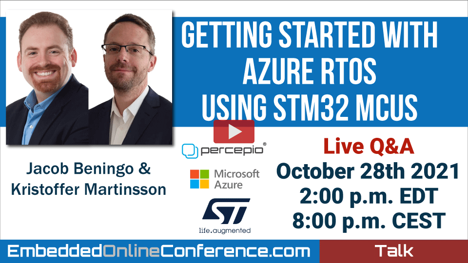 Live Q&A with Jacob Beningo and Kristoffer Martinsson - Getting Started with Azure RTOS Using STM32 MCUs