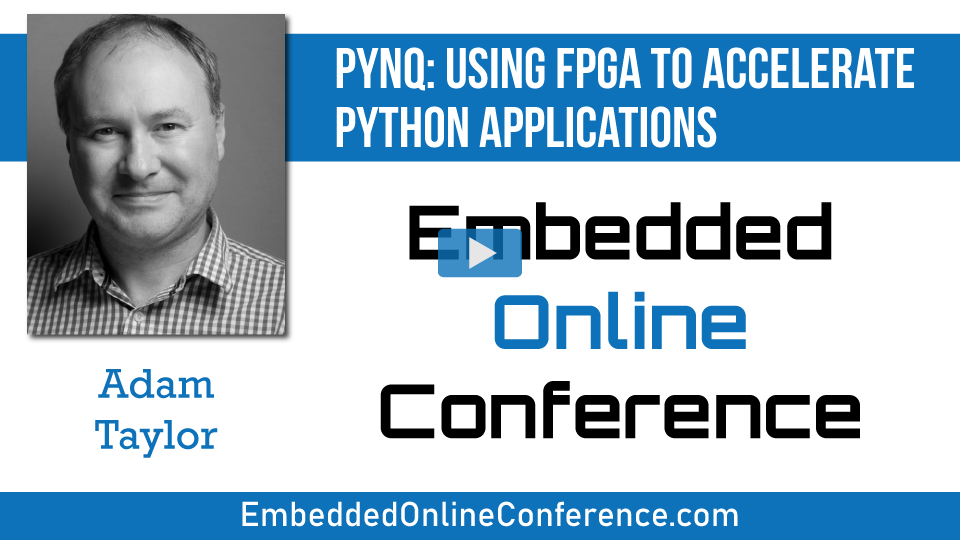 PYNQ: Using FPGA to Accelerate Python applications