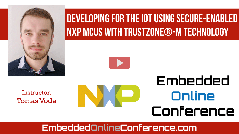 Developing for the IoT Using Secure-enabled NXP MCUs with TrustZone®-M Technology