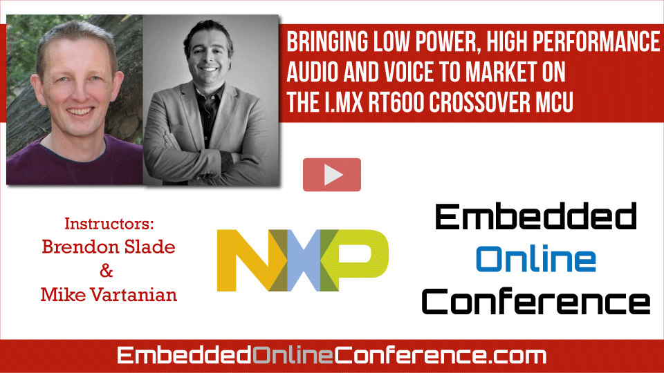 Bringing Low Power, High Performance Audio and Voice to Market on the i.MX RT600 Crossover MCU