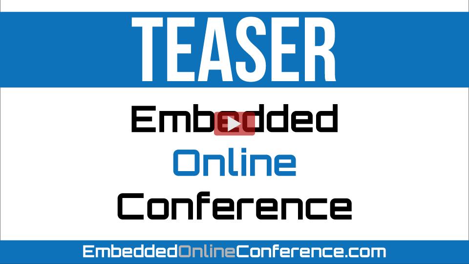 2020 Embedded Online Conference Teaser