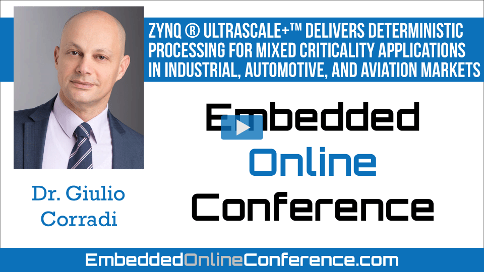 Zynq ® Ultrascale+™ delivers Deterministic Processing for Mixed Criticality Applications in Industrial, Automotive, and Aviation Markets
