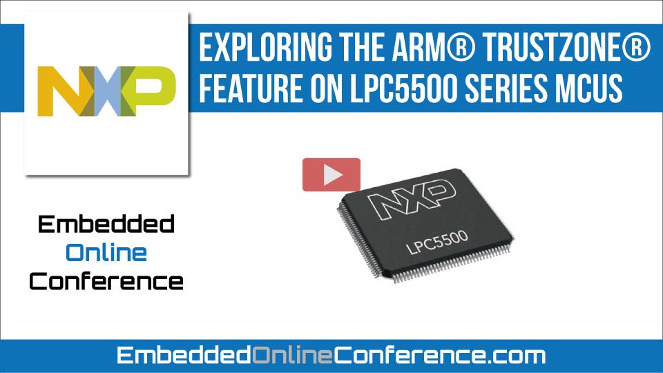 Exploring the Arm® TrustZone® Feature on LPC5500 Series MCUs