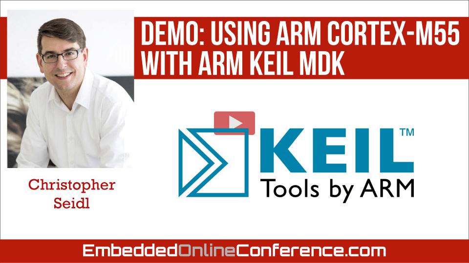 Demo: Using Arm Cortex-M55 with Arm Keil MDK