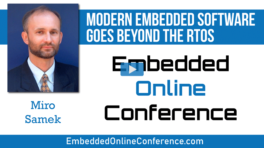 Modern Embedded Software Goes Beyond the RTOS