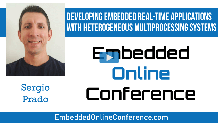 Developing embedded real-time applications with heterogeneous multiprocessing systems