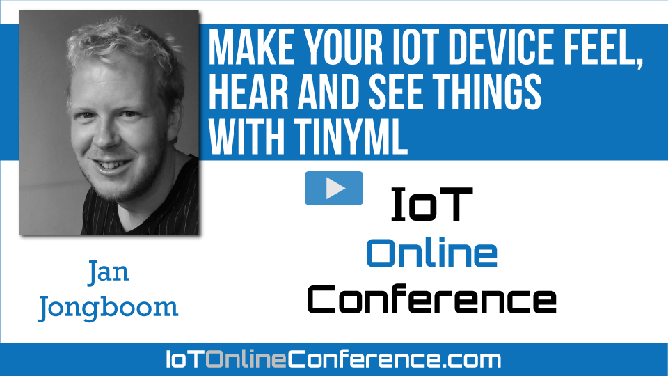 Make your IoT device feel, hear and see things with TinyML