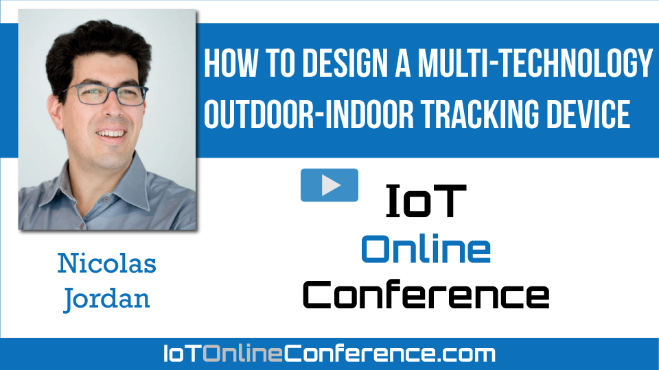 How to Design a Multi-Technology Outdoor-Indoor Tracking Device