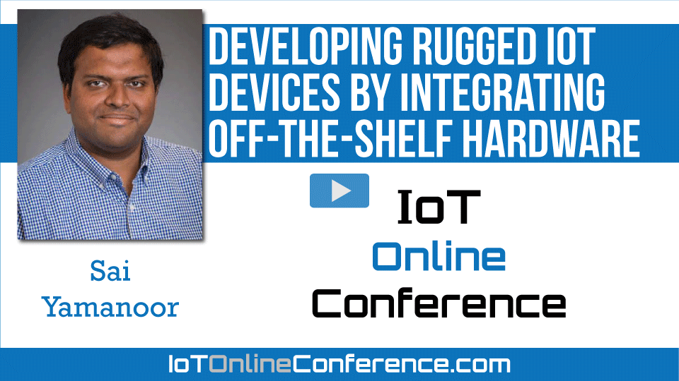 Developing Rugged IoT Devices by Integrating Off-the-Shelf Hardware