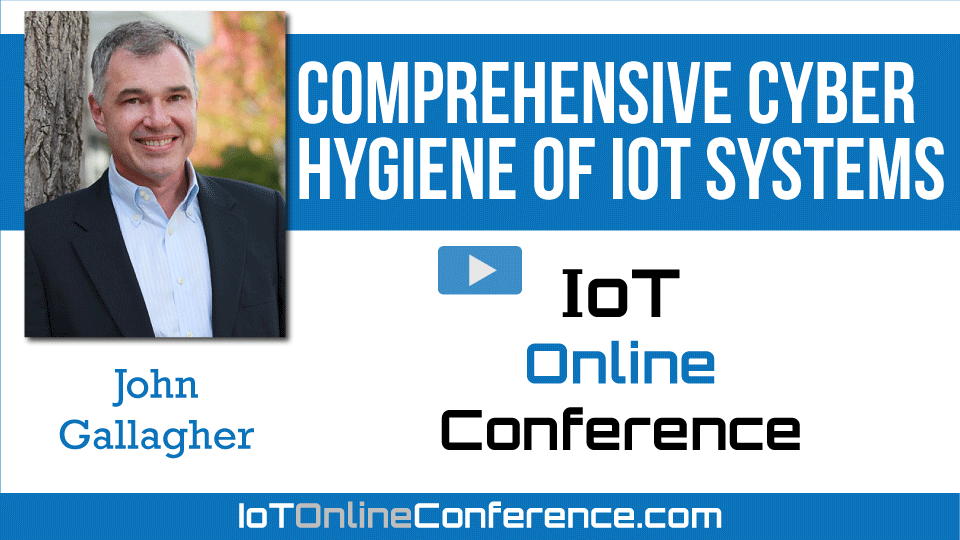 Comprehensive Cyber Hygiene of IoT Systems