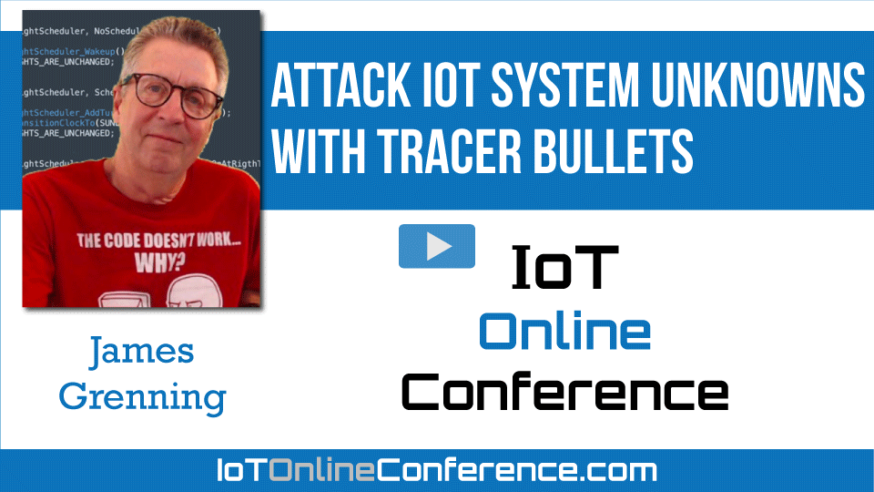 Attack IoT System Unknowns with Tracer Bullets