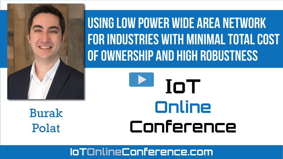 Using Low Power Wide Area Networks For Industries with Minimal Total Cost Of Ownership And High Robustness