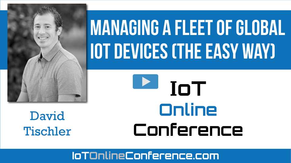 Managing a Fleet of Global IoT Devices (The Easy Way)