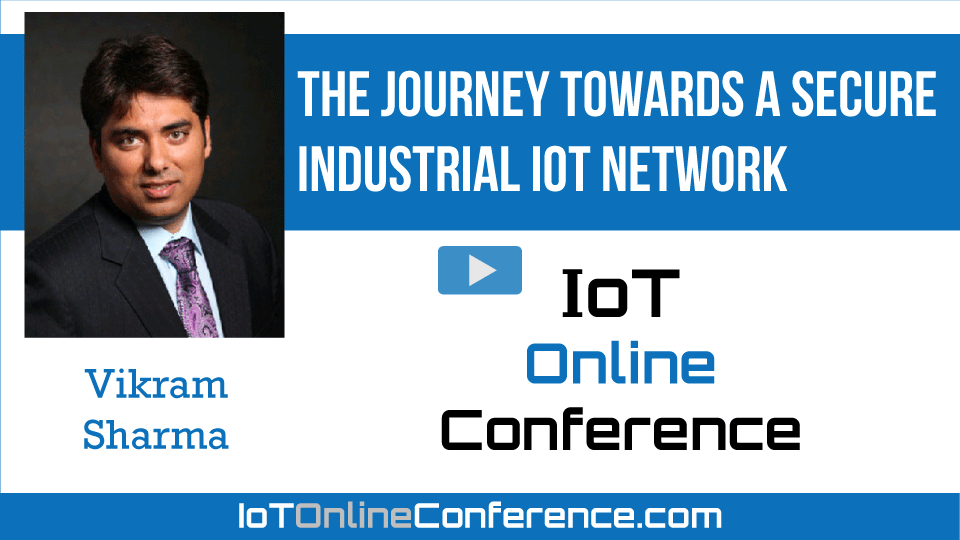 The Journey Towards a Secure Industrial IoT Network