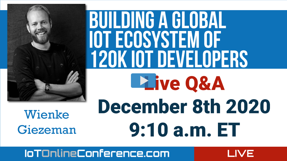 Live Q&A - Building a Global IoT Ecosystem of 120K IoT Developers